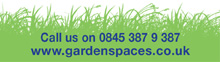 Call us on 0845 387 9 387 or visit www.gardenspaces.co.uk